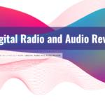 Digital radio and audio review