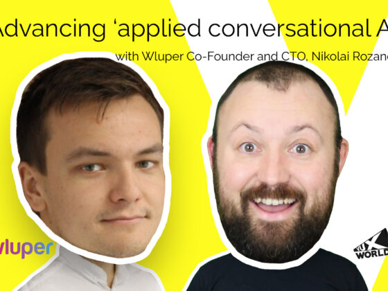Advancing 'applied conversational AI' with Wluper co-founder and CTO, Nikolai Rozanov
