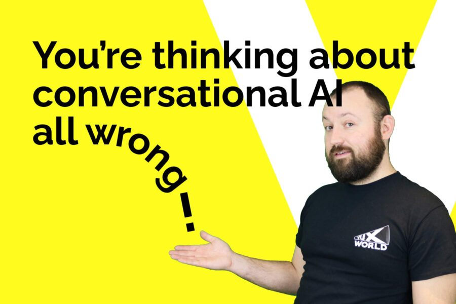 You're thinking about conversational AI all wrong