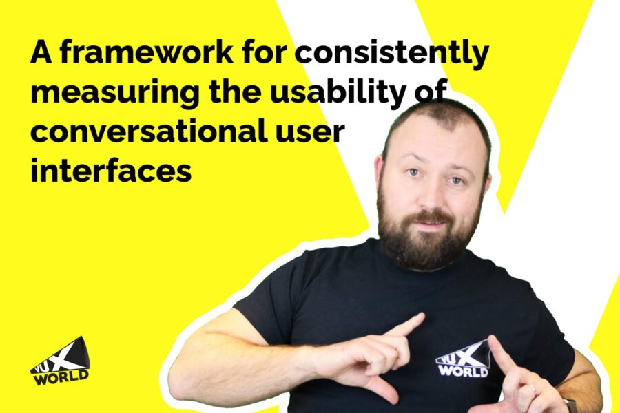 a framework for consistently measuring the usability of conversational user interfaces by Kane Simms