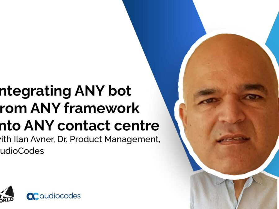 Integrating ANY bot from ANY framework into ANY contact centre with Ilan Avner | VUX World Live