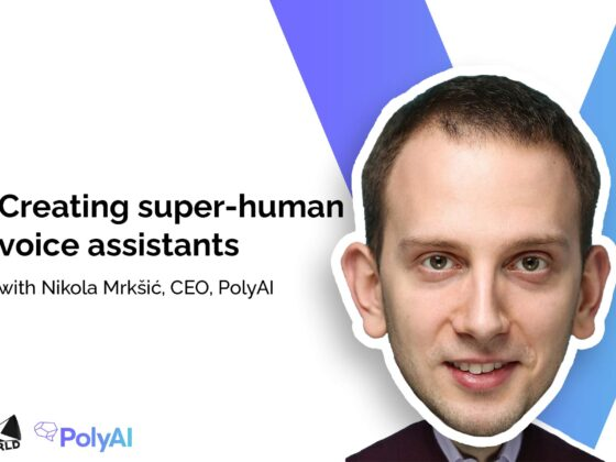 Find out how PolyAI is creating super-human voice assistants for customer service with ex-Apple Siri, current CEO PolyAI, Nikola Mrkšić.